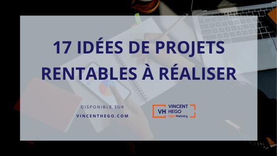17 idées de projets rentables à réaliser