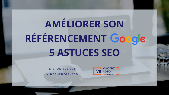 ameliorer son referencement google
